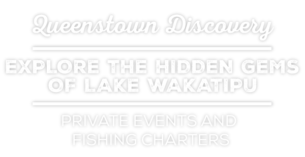 Queenstown Discovery - Explore the Hidden Gems of Lake Wakatipu - Private Events and Fishing Charters